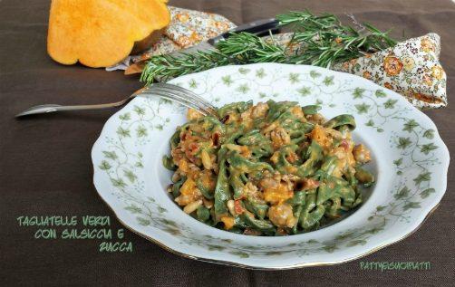 Tagliatelle verdi con salsiccia e zucca