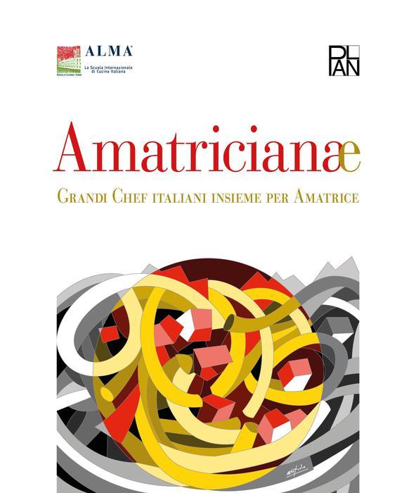 Ecco libro benefico 39 amatricianae 39 con ricette grandi chef peperoncini dintorni e non solo - Alma scuola cucina costo ...