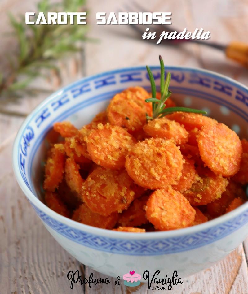 carote sabbiose in padella ricetta