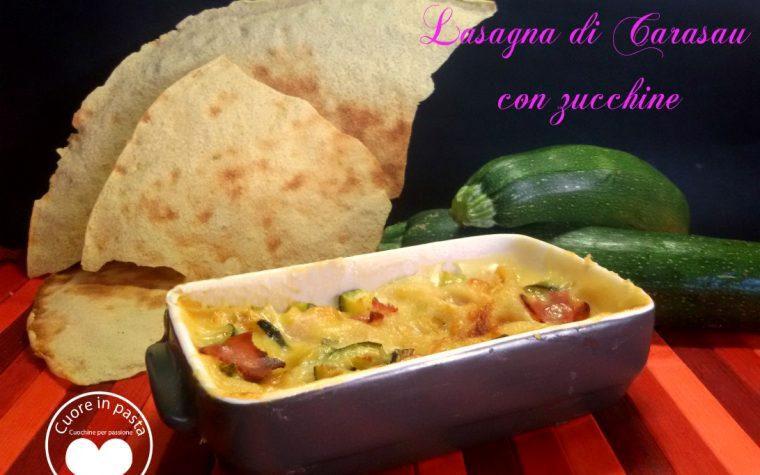 Lasagna di Carasau con zucchine