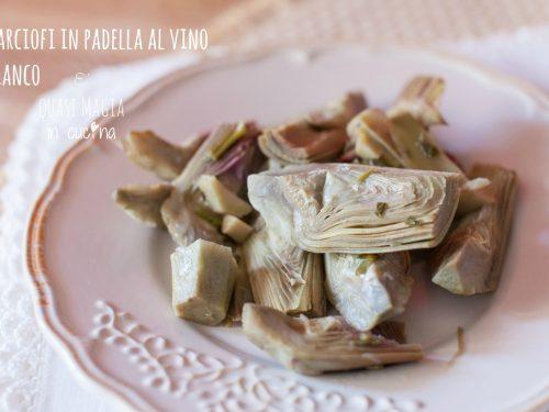 Carciofi in padella al vino bianco, ricetta semplice