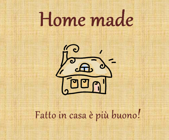 Home made - fatto in casa è più buono