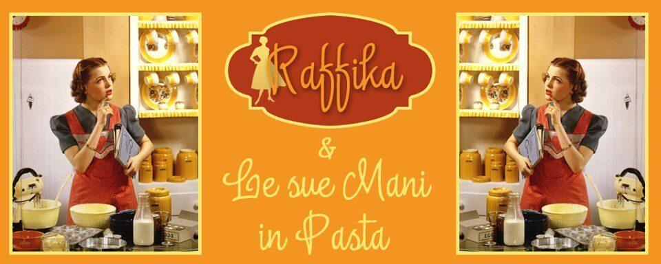 Raffika & Le sue Mani in Pasta