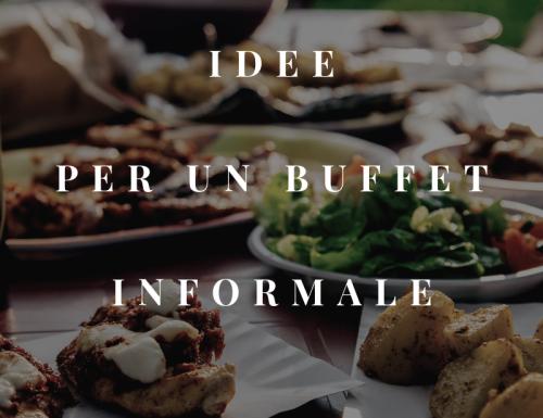 Ricette per un buffet informale, scarica il pdf!