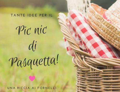 Ricette per Pasquetta, idee per il pic nic di Pasquetta semplici e veloci
