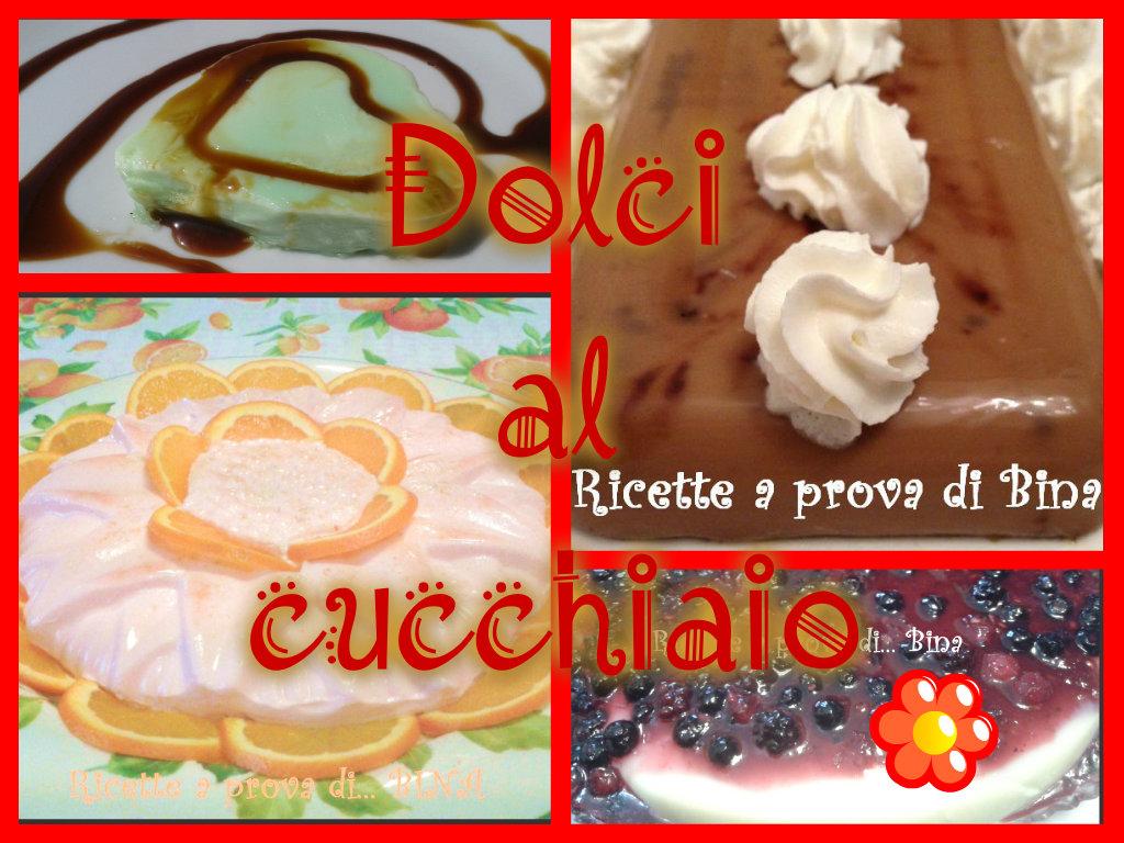Speciale dolci al cucchiaio - raccolta di ricette - ricette a prova di Bina