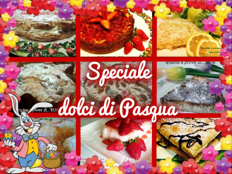 Speciale ricette dolci per pasqua ricette a prova di for Ricette dolci di pasqua