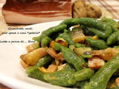 Gnocchetti verdi allo speck e noci (spätzle)