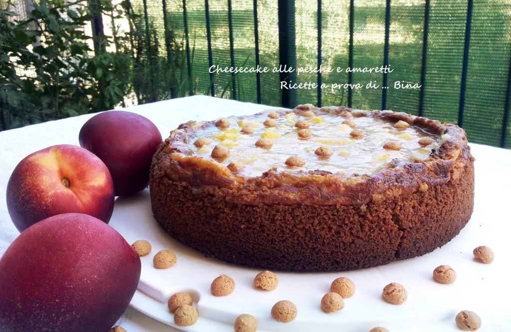 cheesecake alle pesche e amaretti - ricetta dolce con cottura