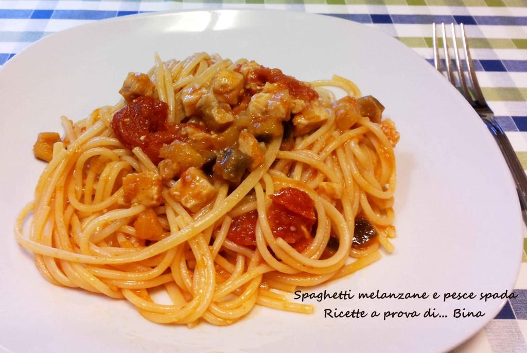 Spaghetti melanzane e pesce spada - ricette a prova di Bina