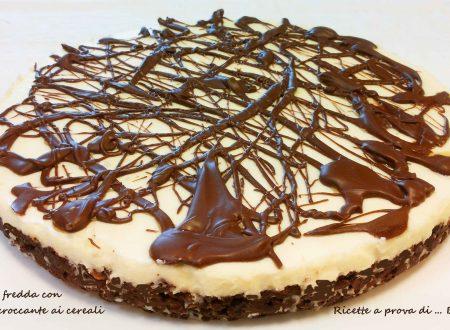 Torta fredda con base croccante