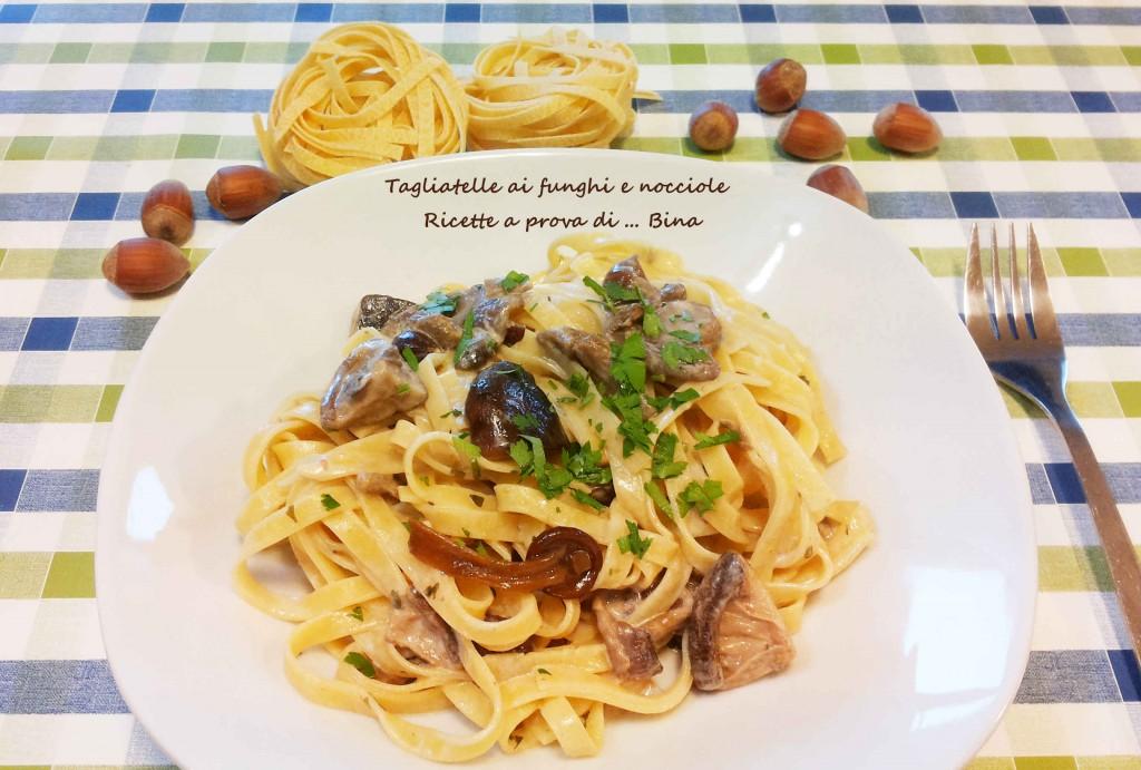 tagliatelle ai funghi e nocciole - ricetta primo piatto
