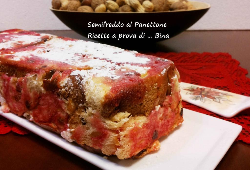 Semifreddo al panettone - ricette a prova di Bina