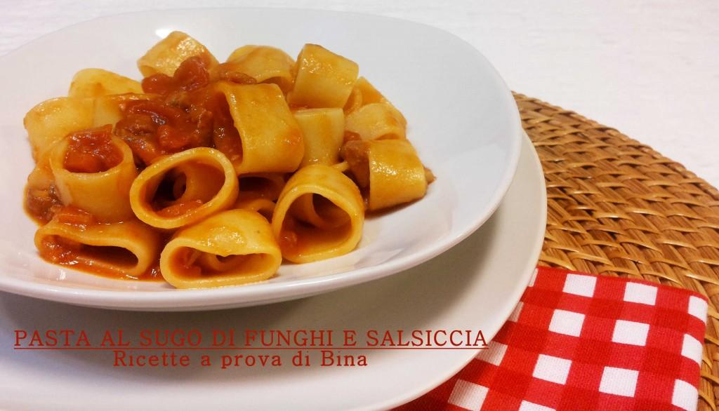Pasta al sugo di funghi e salsiccia - ricette a prova di Bina