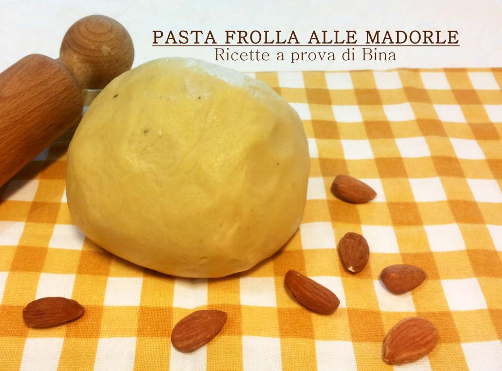 PASTA FROLLA ALLE MADORLE - Ricette a prova di Bina