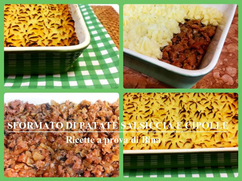 Sformato di patate salsicce e cipolle - ricette a prova di Bina