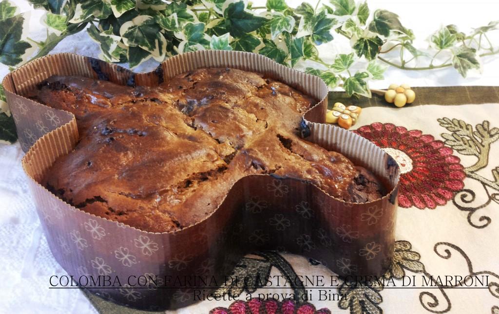 Colomba con farina di castagne e crema di marroni - ricette a prova di Bina