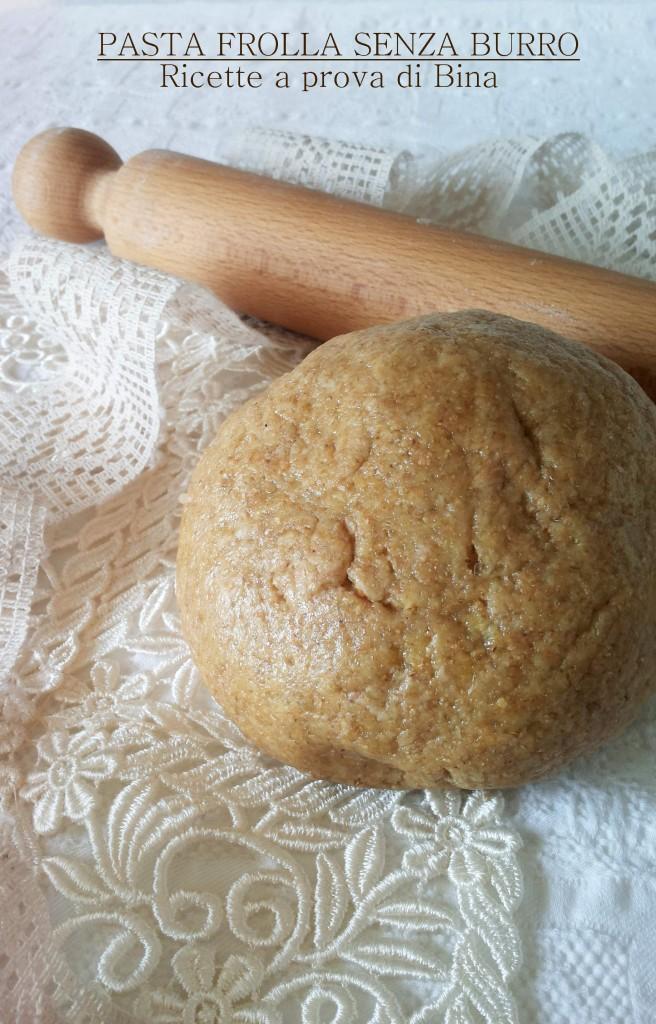 pasta frolla integrale senza burro - ricette a prova di Bina