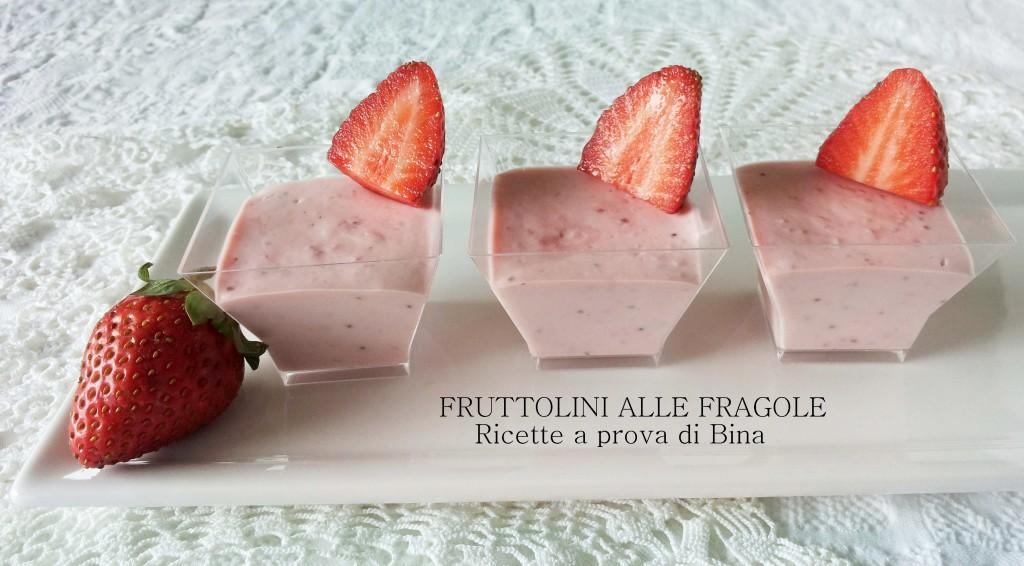 FRUTTOLINI ALLE FRAGOLE - Ricette a prova di Bina