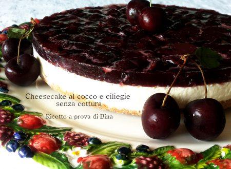 Cheesecake al cocco e ciliegie senza cottura