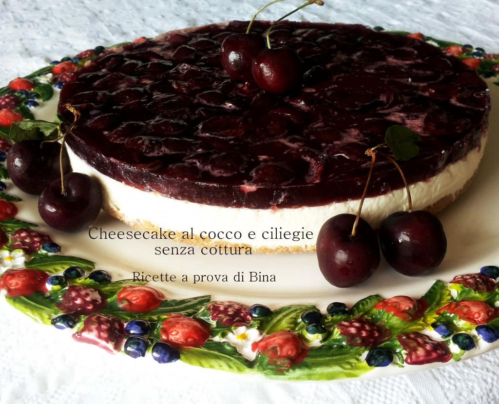 Cheesecake al cocco e ciliegie senza cottura  - Ricette a prova di Bina