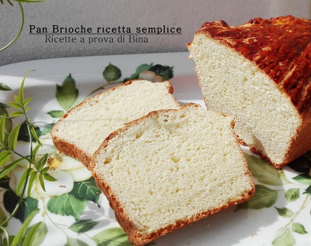 Pan Brioche - ricetta semplice - Ricette a prova di Bina