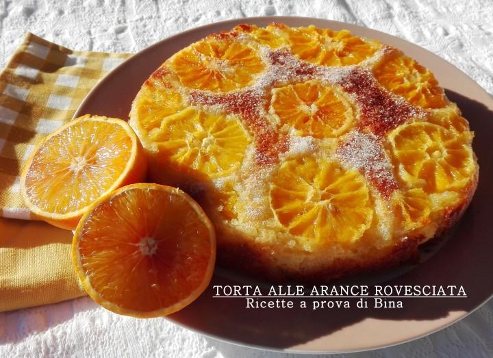 TORTA ALLE ARANCE ROVESCIATA - Ricette a prova di Bina