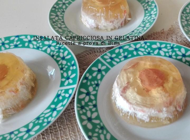 Insalata capricciosa in gelatina - Ricette a prova di Bina