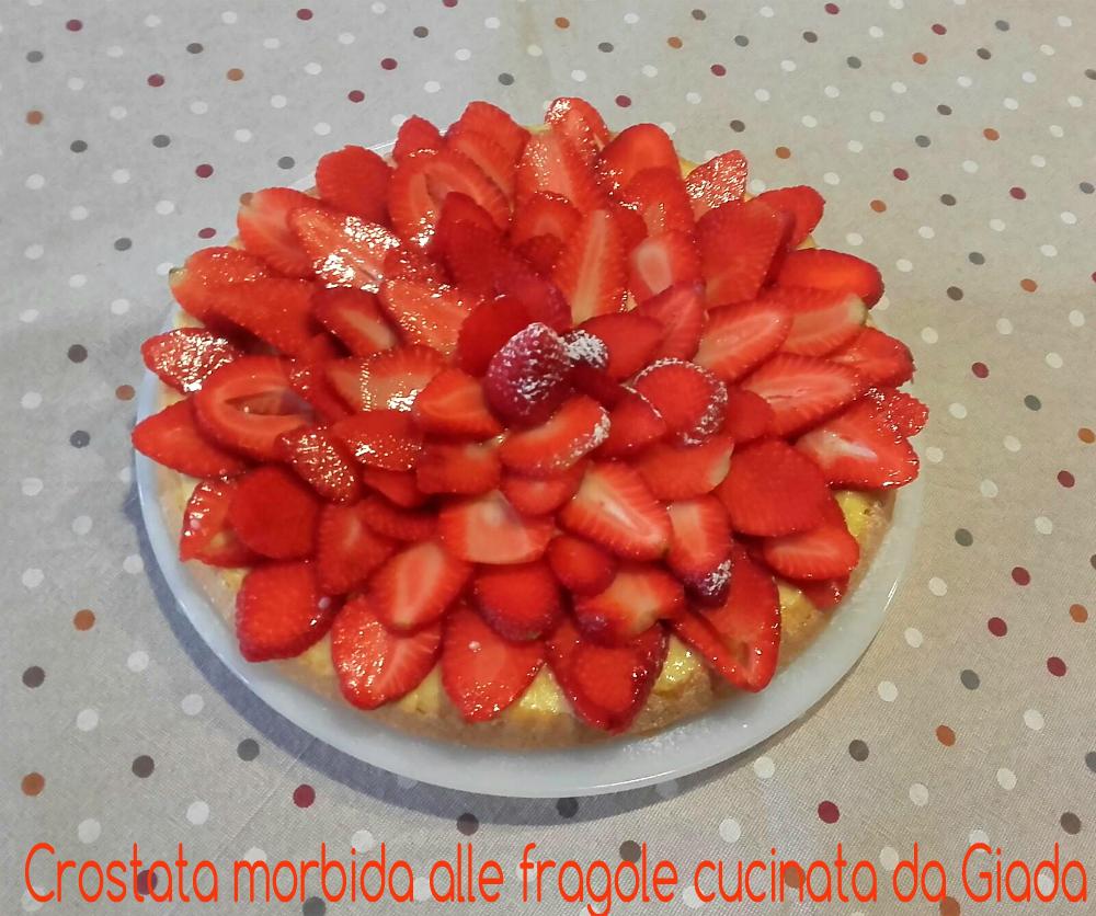 Crostata morbida alle fragole cucinata da Giada