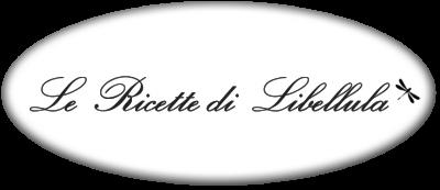 Le Ricette di Libellula