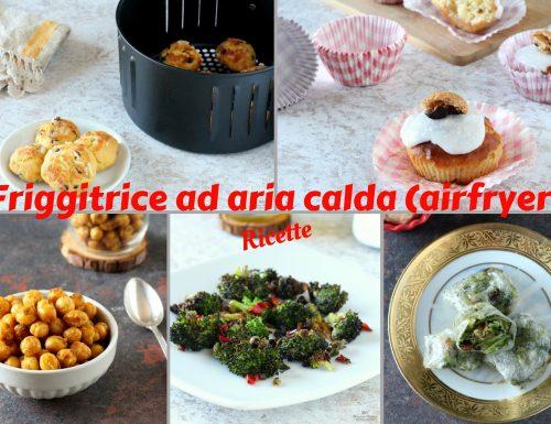 Friggitrice ad aria calda (airfryer) – Ricette e consigli per l'uso