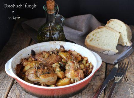 Ossobuchi funghi e patate al forno
