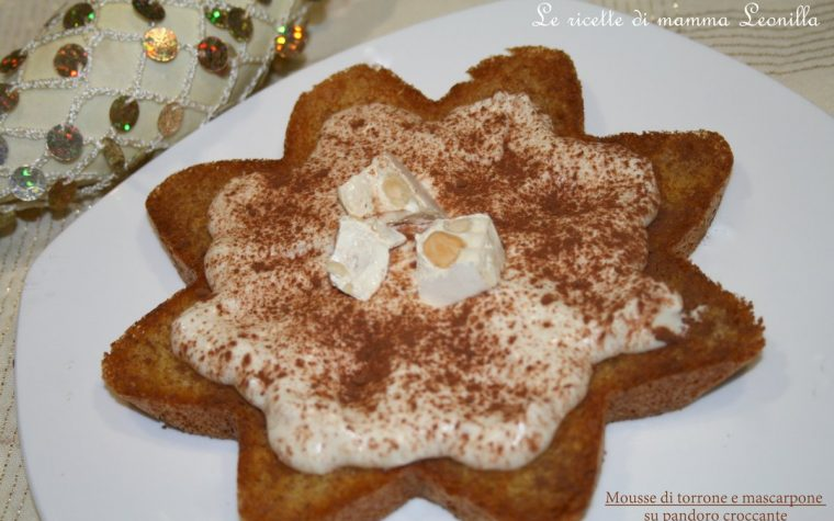 MOUSSE AL TORRONE E MASCARPONE SU PANDORO CROCCANTE (ricetta Natale)
