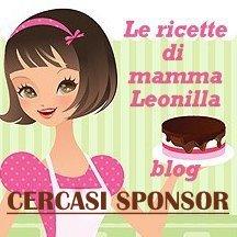 CERCASI SPONSOR PER QUESTO BLOG - Le ricette di mamma Leonilla