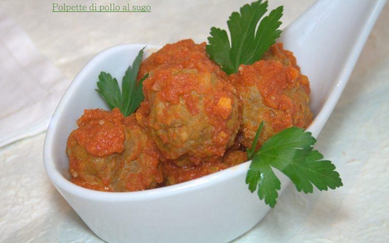 POLPETTE DI POLLO AL SUGO -ricetta secondo di carne