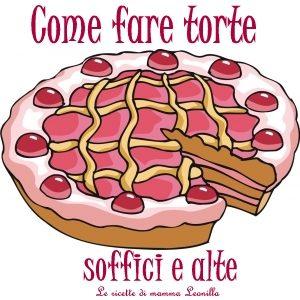 COME FARE TORTE SOFFICI E ALTE -consigli in cucina