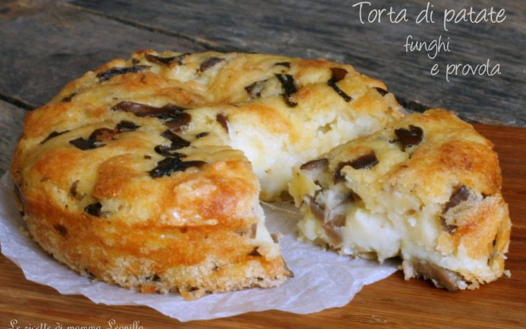TORTA DI PATATE FUNGHI E PROVOLA