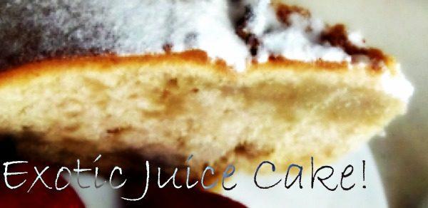 Exotic juice cake!Morbido,da mordere!