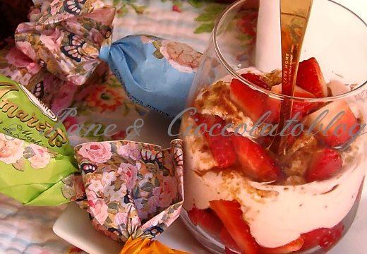 Dessert veloce Fragole e Amaretti |Pane&Cioccolatoblog
