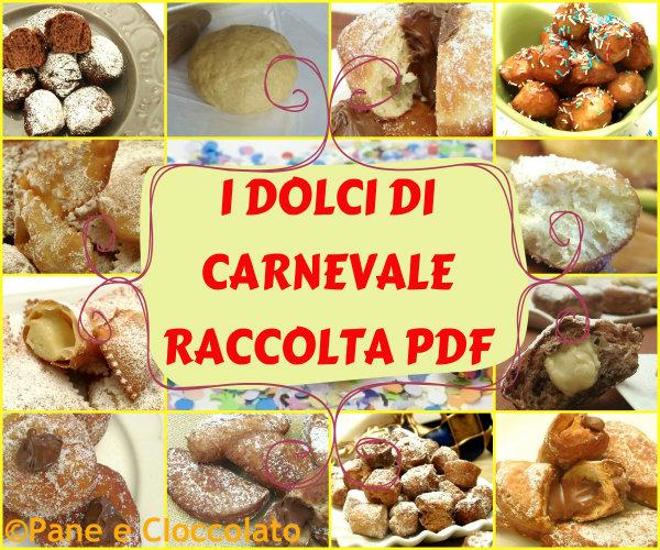 I dolci di carnevale raccolta di ricette pane e cioccolato for Ricette dolci di carnevale