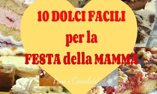10 Dolci Facili per la Festa della Mamma