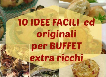 10 Idee originali e facili per fare Buffet extra ricchi|ricette salate