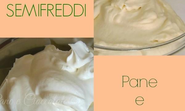 Creme Base Semifreddo facili per dolci estivi senza forno