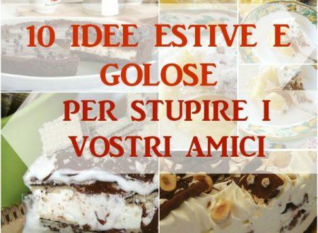 10 idee per stupire gli amici-Ricette estive-GialloZafferano.it