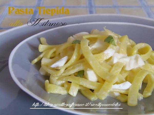 ricetta pasta tiepida alla milanese