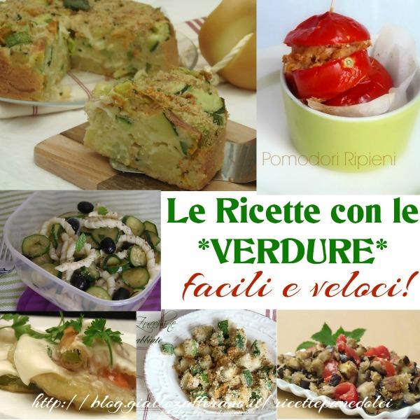 Le ricette con le verdure facilissime e veloci giallozafferano for Ricette facilissime