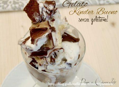 Ricette gelato Kinder Bueno senza gelatiera