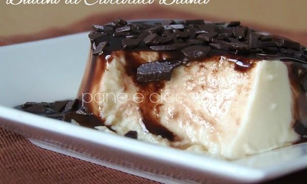 Budino di Cioccolato Bianco – pane e cioccolato