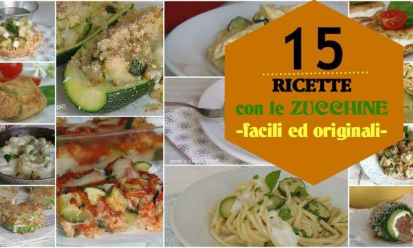 Raccolta ricette con le zucchine 15 ricette semplici