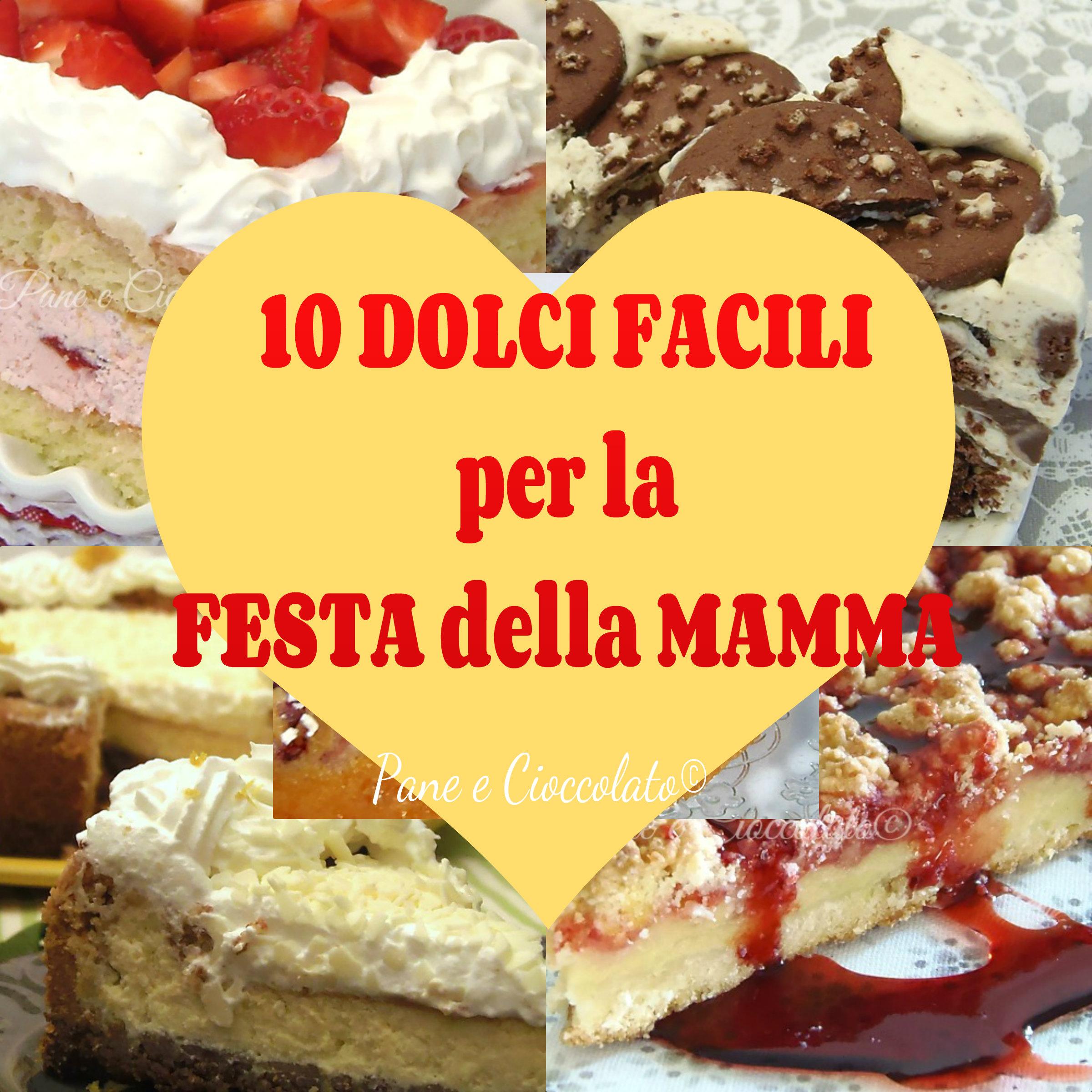 Le 120 Migliori Torte E Dolci Per La Festa Della Mamma Che Tutti